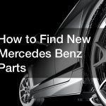 How to Find New Mercedes Benz Parts